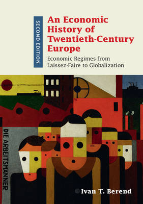 9781316501856 - An Economic History of Twentieth-Century Europe: Economic Regimes from Laissez-Faire to Globalization