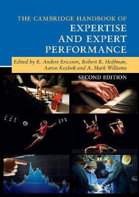 9781316502617 - The Cambridge Handbook of Expertise and Expert Performance