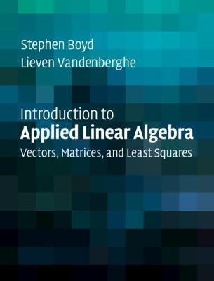 9781316518960 - Introduction to Applied Linear Algebra: Vectors, Matrices, and Least Squares