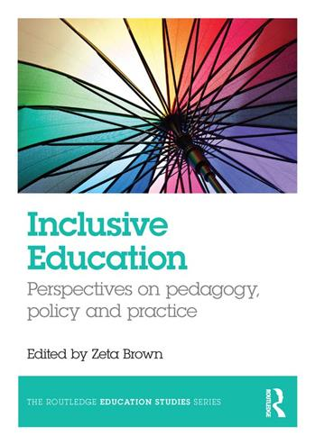 9781317429258 - Inclusive Education: Perspectives on pedagogy, policy and practice