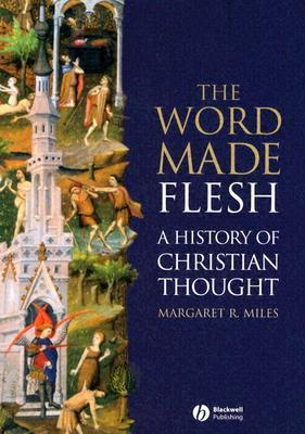 9781405108461 - The Word Made Flesh A History Of Christian Thought
