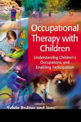 9781405124560 - Occupational Therapy With Children Understanding Children's Occupations And Enabling Participation