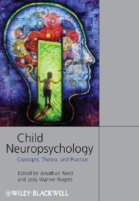 9781405152662 - Child Neuropsychology: Concepts, Theory And Practice