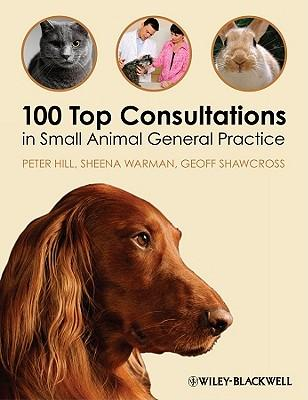 9781405169493 - 100 Top consultations in small animal general practice