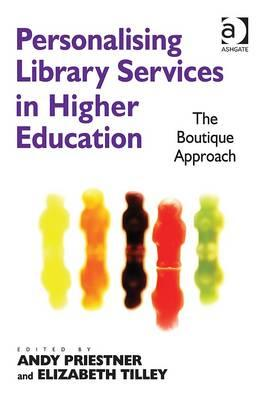 9781409431800 - Personalising Library Services in Higher Education: The Boutique Approach