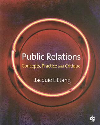 9781412930482 - Public relations: concepts, practice and critique