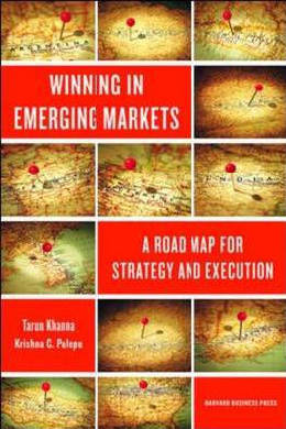 9781422166956 - Winning in emerging markets: a road map for strategy and execution
