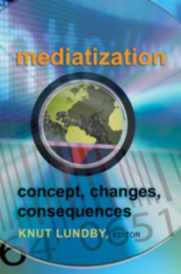 9781433105623 - Mediatization concept, changes, consequences