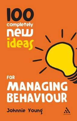 9781441169082 - 100 completely new ideas for managing behaviour