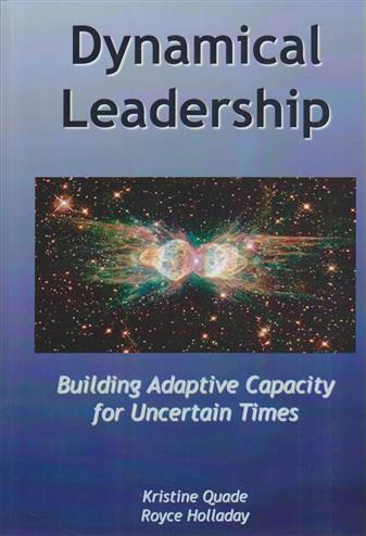 9781441402950 - Dynamical leadership: building adaptive capacity for uncertain times