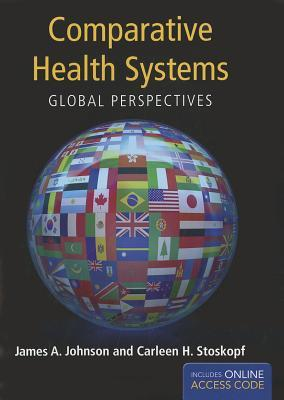 9781449625610 - Comparative health systems global perspectives