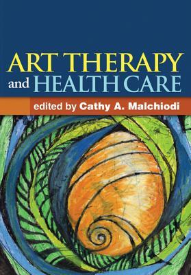 9781462507160 - Art Therapy and Health Care