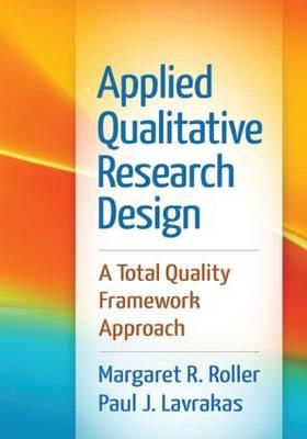 9781462515752 - Applied Qualitative Research Design: A Total Quality Framework Approach
