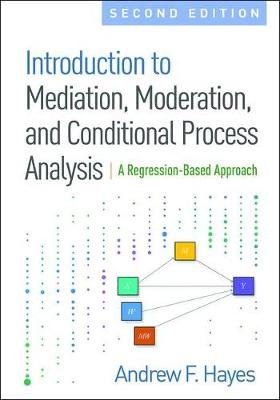9781462534654 - Introduction to Mediation, Moderation, and Conditional Process Analysis