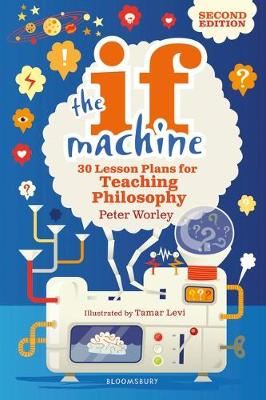 9781472969088 - The If Machine: 30 Lesson Plans for Teaching Philosophy