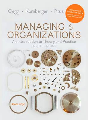 9781473938441 - Managing and Organizations: An Introduction to Theory and Practice