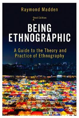9781473952157 - Being Ethnographic: A Guide to the Theory and Practice of Ethnography