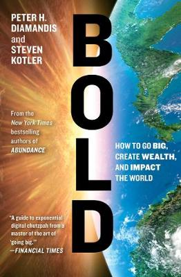 9781476709581 - Bold: How to Go Big, Create Wealth and Impact the World