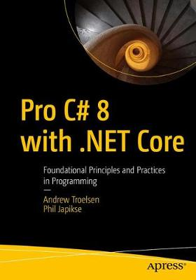 9781484257555 - Pro C-sharp 8 with .NET Core: Foundational Principles and Practices in Programming