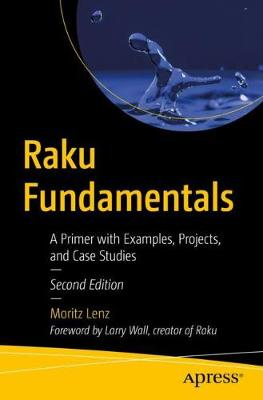 9781484261088 - Raku Fundamentals: A Primer with Examples, Projects, and Case Studies