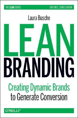 9781492054191 - Lean Branding: Creating Dynamic Brands to Generate Conversion