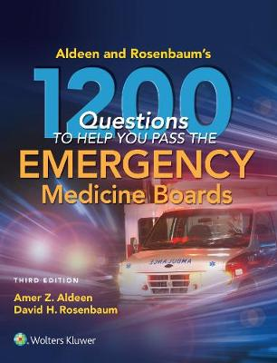 9781496367600 - Aldeen and Rosenbaum's 1200 Questions to Help You Pass the Emergency Medicine Boards