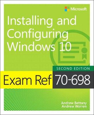 9781509307845 - Exam Ref 70-698 Installing and Configuring Windows 10