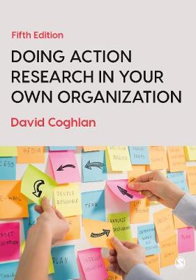 9781526458827 - Doing Action Research in Your Own Organization