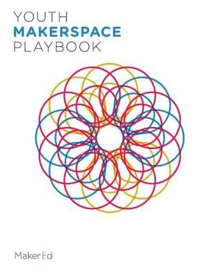 9781530072149 - Youth Makerspace Playbook