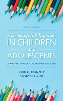 9781538127155 - Assessing Intelligence in Children and Adolescents: A Practical Guide for Evidence-Based Assessment