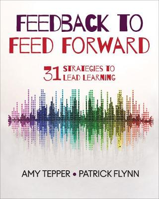 9781544320229 - Feedback to Feed Forward: 31 Strategies to Lead Learning