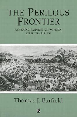 9781557863249 - The perilous frontier: nomadic empires and china