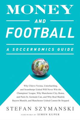 9781568585260 - Money and Football: A Soccernomics Guide (INTL ed):