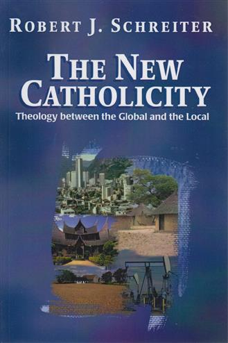 9781570751202 - The New Catholicity: Theology Between the Global and the Local