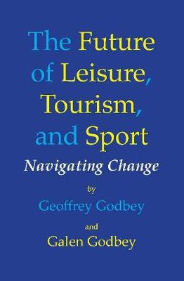 9781571678539 - The Future of Leisure, Tourism and Sport: Navigating Change