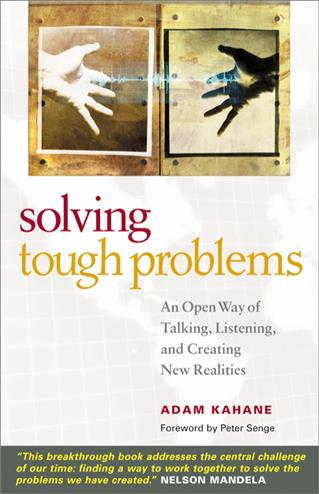 9781576754641 - Solving tough problems an open way of talking, listening, and creating new