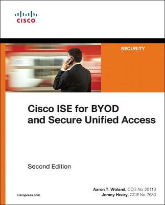 9781587144738 - Cisco ISE for BYOD and Secure Unified Access