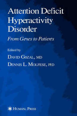 9781588293121 - Attention deficit hyperactivity disorder from genes to patients