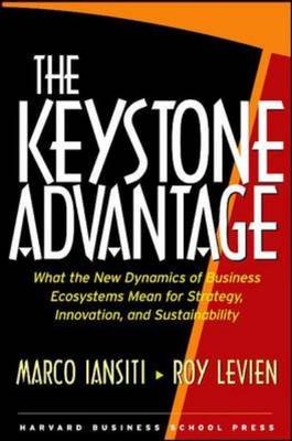 9781591393078 - The Keystone Advantage: What the New Dynamics of Business Ecosystems Mean for Strategy, Innovation and Sustainability