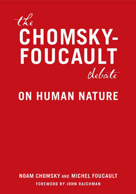 9781595581341 - The Chomsky - Foucault Debate: On Human Nature