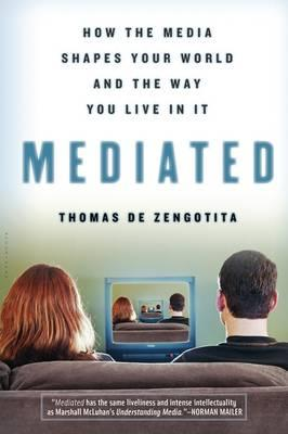 9781596910324 - Mediated: How the Media Shapes Your World and the Way You Live in It