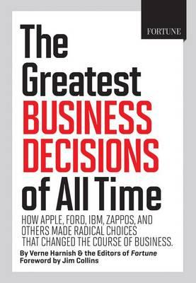 9781603200592 - FORTUNE the 20 Smartest Business Decisions of All Time: How Apple, Ford, IBM, WalMart, and Others Made Radical Choices That Changed the Course of Business