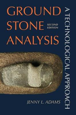 9781607812739 - Ground Stone Analysis: A Technological Approach