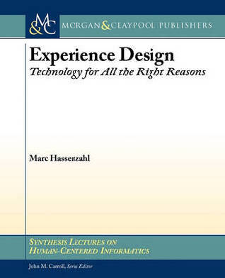 9781608450473 - Experience design: technology for all the right reasons