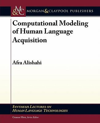 9781608453399 - Computational Modeling Of Human Language Acquisition