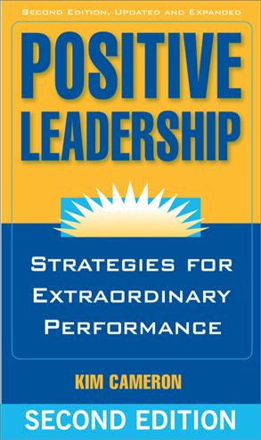9781609945664 - Positive Leadership: Strategies For Extraordinary Performance