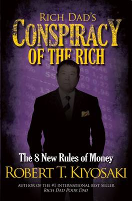 9781612680705 - Rich Dad's Conspiracy of the Rich