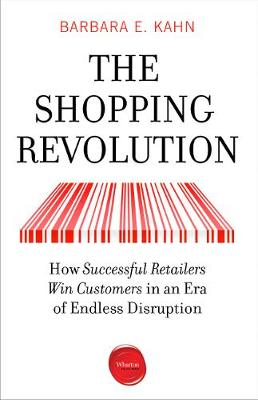 9781613630860 - The Shopping Revolution: How Successful Retailers Win Customers in an Era of Endless Disruption