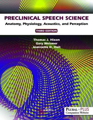 9781635500615 - Preclinical Speech Science: Anatomy, Physiology, Acoustics, and Perception