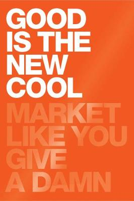 9781682451236 - Good Is the New Cool: Market Like You Give a Damn